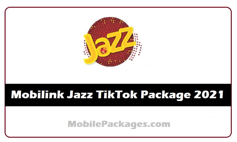 Mobilink Jazz TikTok Package 2021 Daily, Weekly, Monthly